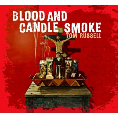 Tom Russell BLOOD & CANDLE SMOKE CD