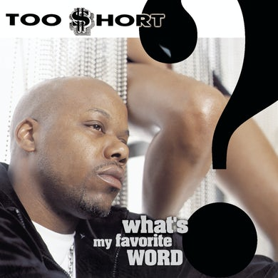 Too $hort WHAT'S MY FAVORITE WORD CD
