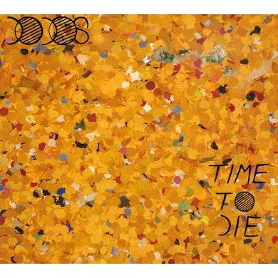 Dodos TIME TO DIE CD