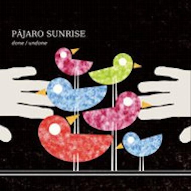 Pajaro Sunrise DONE / UNDONE CD