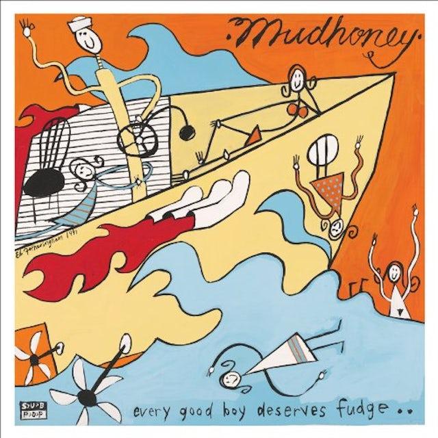 Mudhoney EVERY GOOD BOY DESERVES FUDGE Vinyl Record