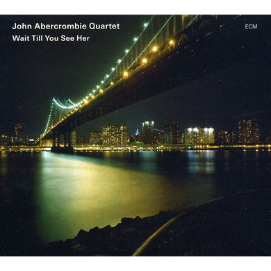 John Abercrombie WAIT TILL YOU SEE HER CD