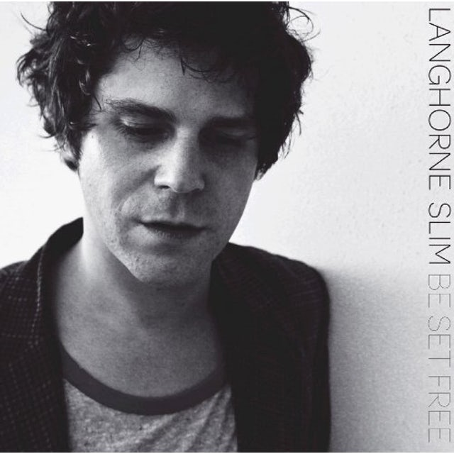 Langhorne Slim BE SET FREE Vinyl Record