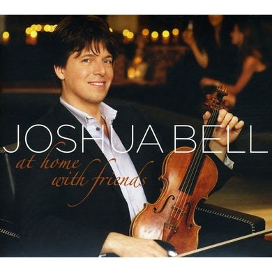 Joshua Bell AT HOME WITH FRIENDS CD