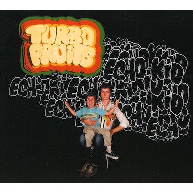 Turbo Fruits ECHO KID CD