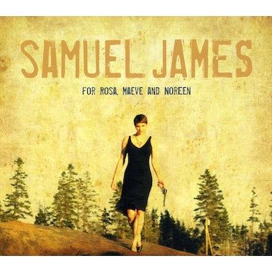 Samuel James FOR ROSA MAEVE & NOREEN CD