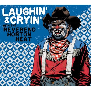 LAUGHIN & CRYIN WITH The Reverend Horton Heat (Vinyl)