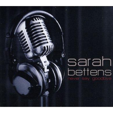 Sarah Bettens NEVER SAY GOODBYE CD