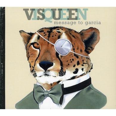 Visqueen MESSAGE TO GARCIA CD
