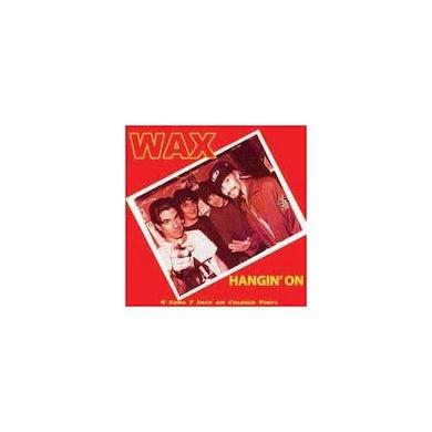 Wax HANGIN ON Vinyl Record