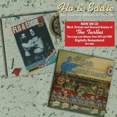 Flo & Eddie ILLEGAL IMMORAL & FATTENING / MOVING TARGETS CD