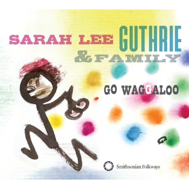 Sarah Lee Guthrie & Family GO WAGGALOO CD
