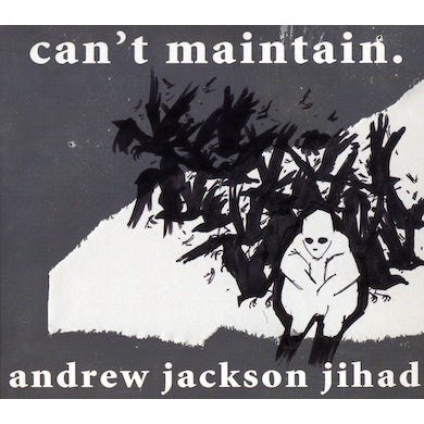 Andrew Jackson Jihad CAN'T MAINTAIN CD