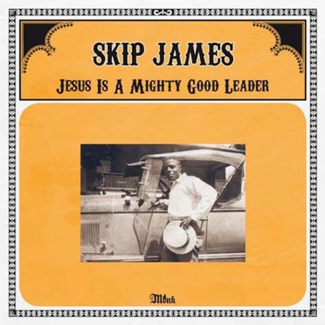Skip James JESUS IS A MIGHTY GOOD LEADER Vinyl Record