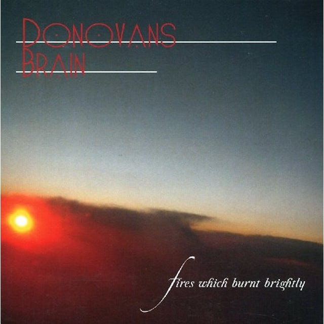 Donovan'S Brain FIRES WHICH BURNT BRIGHTLY CD