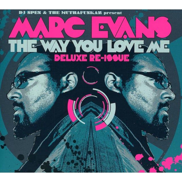 Marc Evans WAY YOU LOVE ME CD