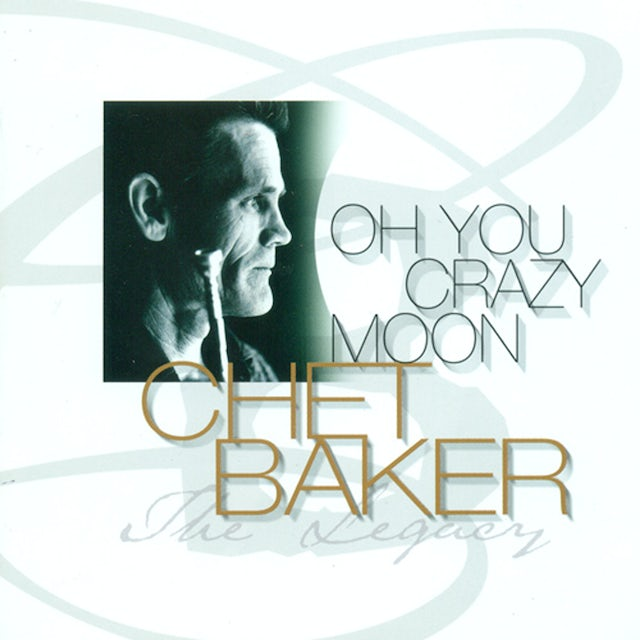 Chet Baker OH YOU CRAZY MOON: LEGACY 4 CD