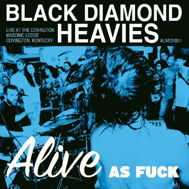 Black Diamond Heavies ALIVE AS FUCK: MASONIC LODGE COVINGTON KY Vinyl Record
