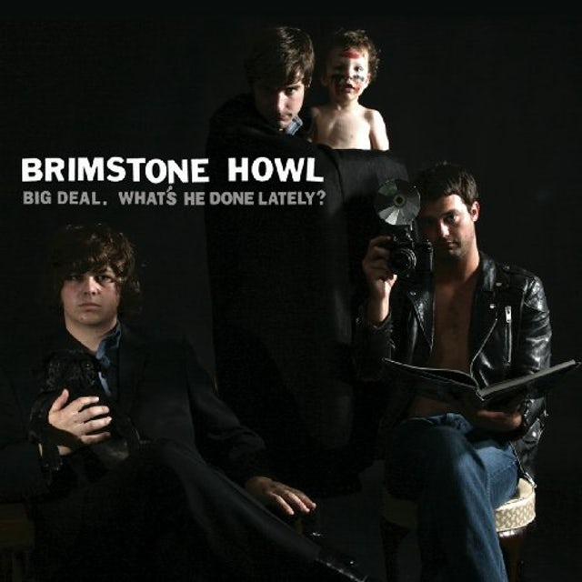 Brimstone Howl BIG DEAL (WHAT'S HE DONE LATELY) CD