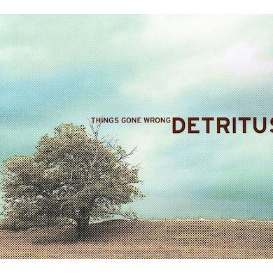Detritus THINGS GONE WRONG CD