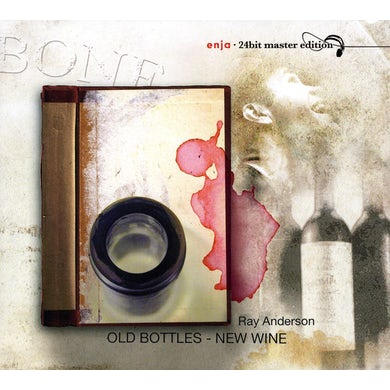 Ray Anderson OLD BOTTLES: NEW WINE CD