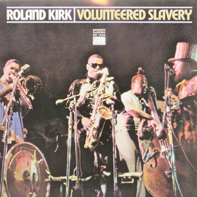 Roland Kirk VOLUNTEERED SLAVERY Vinyl Record