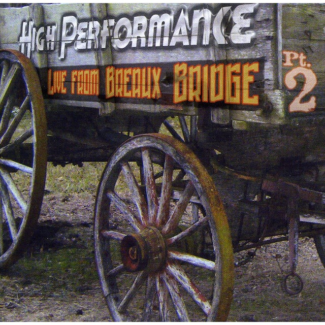 High Performance LIVE FROM BREAUX BRIDGE 2 CD