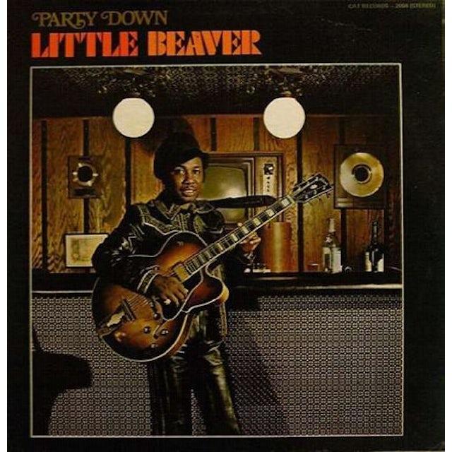 Little Beaver PARTY DOWN Vinyl Record