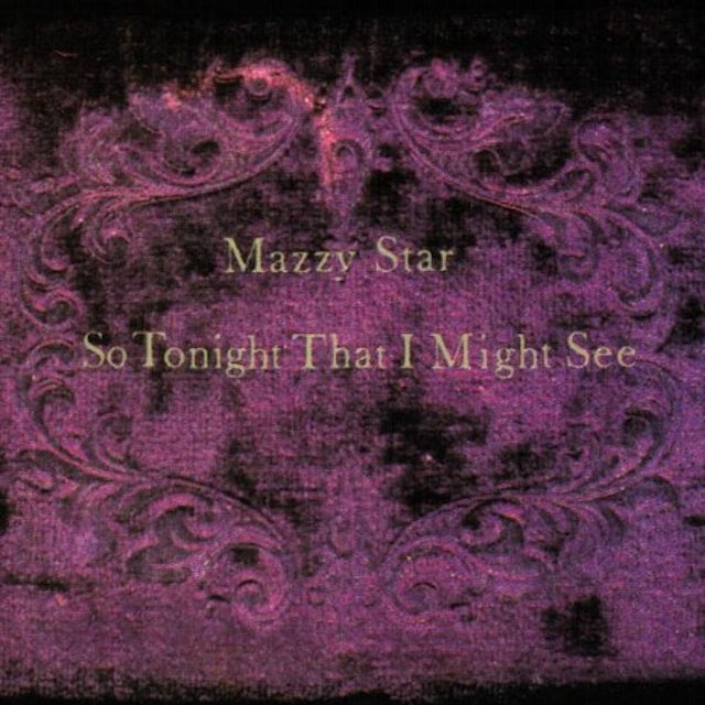 Mazzy Star SO TONIGHT THAT I MIGHT SEE Vinyl Record