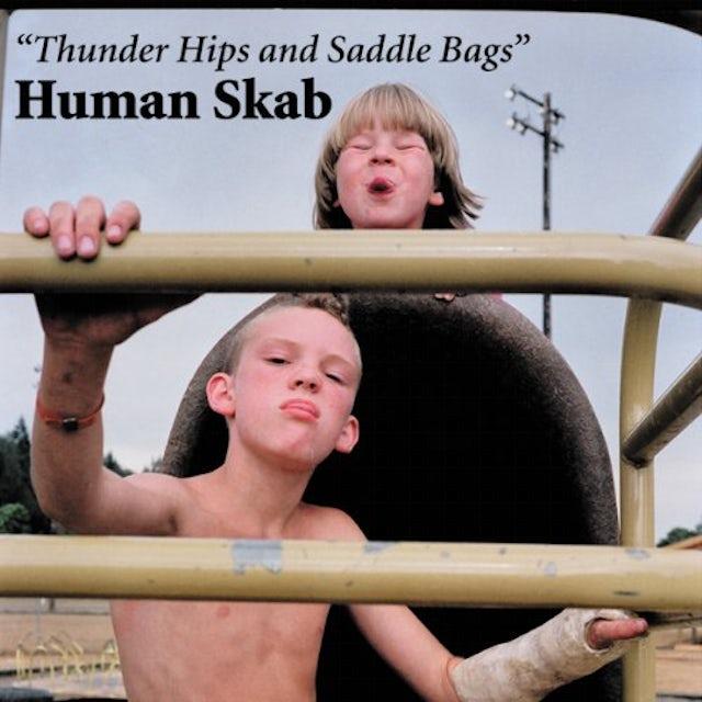 Human Skab THUNDER HIPS & SADDLE BAGS CD