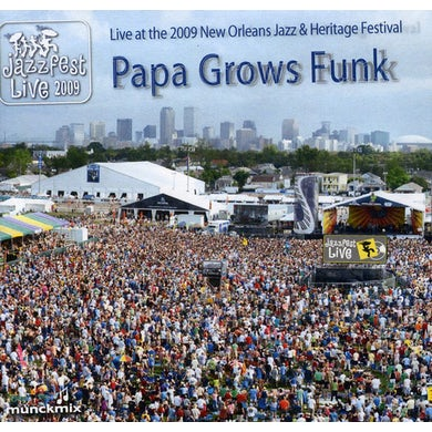 Papa Grows Funk LIVE AT 2009 NEW ORLEANS JAZZ & HERITAGE FESTIVAL CD