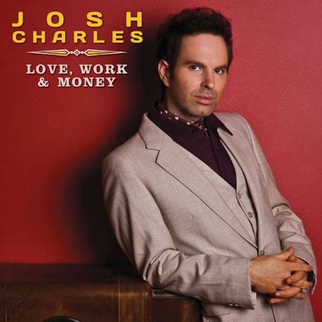 Josh Charles LOVE WORK & MONEY CD