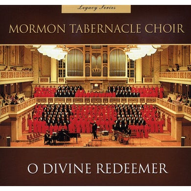 Mormon Tabernacle Choir LEGACY SERIES O DIVINE REDEEMER CD