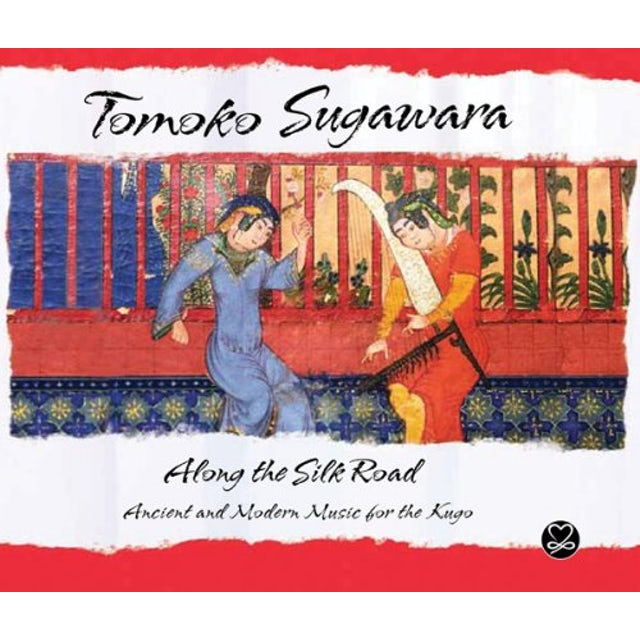 Tomoko Sugawara ALONG THE SILK ROAD CD