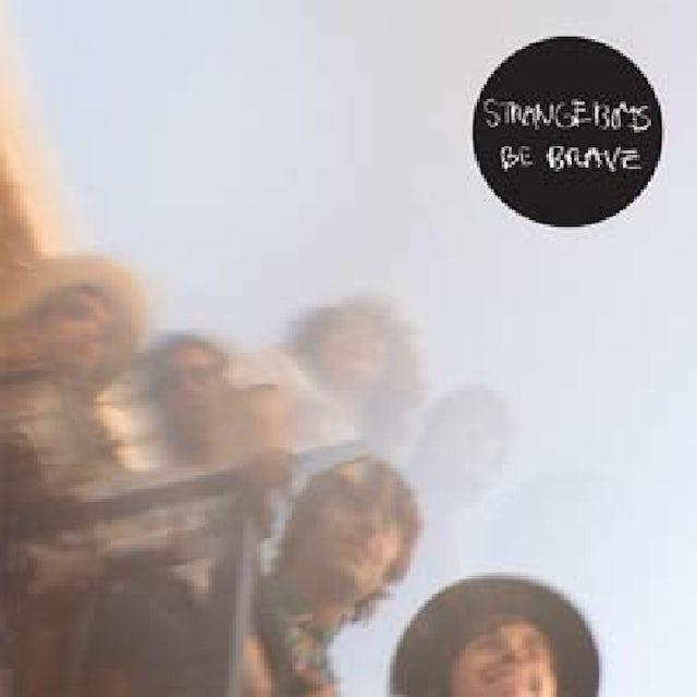The Strange Boys BE BRAVE Vinyl Record