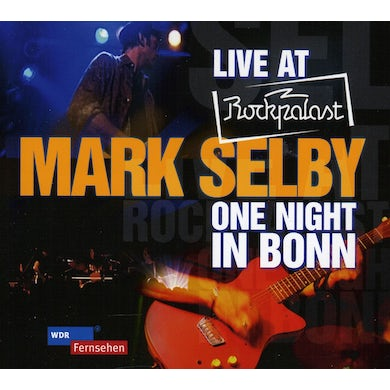 Mark Selby LIVE AT ROCKPALAST: ONE NIGHT IN BONN CD