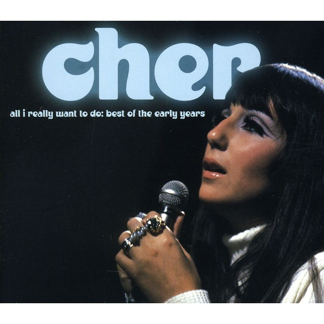Cher ALL I REALLY WANT TO DO: BEST OF THE EARLY YEARS CD