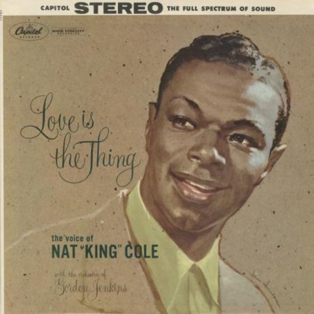 Nat King Cole LOVE IS THE THING Vinyl Record - 180 Gram Pressing