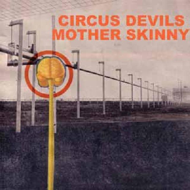 Circus Devils MOTHER SKINNY CD