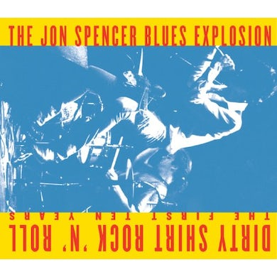 The Jon Spencer Blues Explosion DIRTY SHIRT ROCK N ROLL: THE FIRST TEN YEARS CD