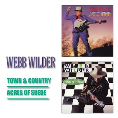 Webb Wilder TOWN & COUNTRY / ACRES OF SUEDE CD