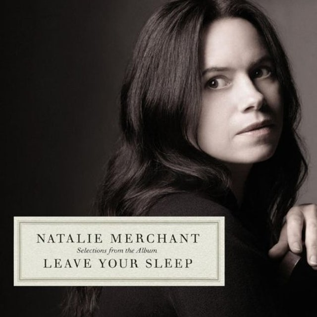 Natalie Merchant SELECTIONS FROM THE ALBUM LEAVE YOUR SLEEP CD