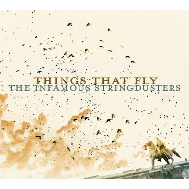The Infamous Stringdusters THINGS THAT FLY CD