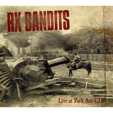 Rx Bandits LIVE AT PARK AVE CD