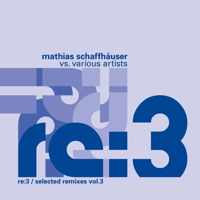 Mathias Schaffhauser RE:3 / SELECTED REMIXES 3 CD