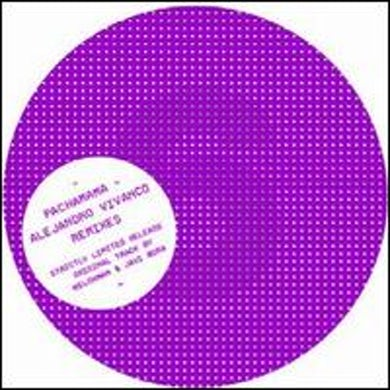 Alejandro Vivanco PACHAMAMA: VIVANCO REMIXES Vinyl Record