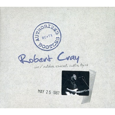 Robert Cray AUTHORIZED BOOTLEG: AUSTIN TEXAS 5/25/87 CD