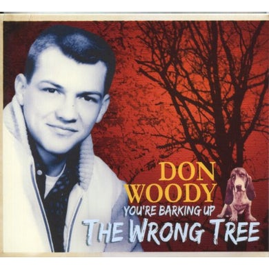 Don Woody YOU'RE BARKING UP THE WRONG TREE CD