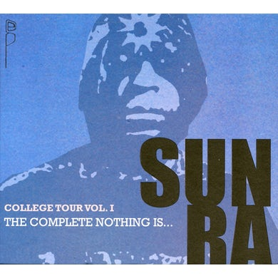 Sun Ra COLLEGE TOUR 1: COMPLETE NOTHING IS CD