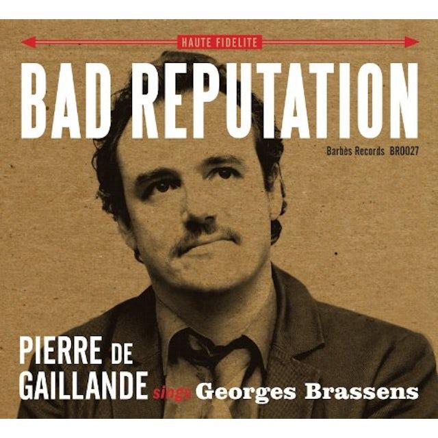 Bad Reputation PIERRE DE GAILLANDE SINGS GEORGES BRASSENS CD